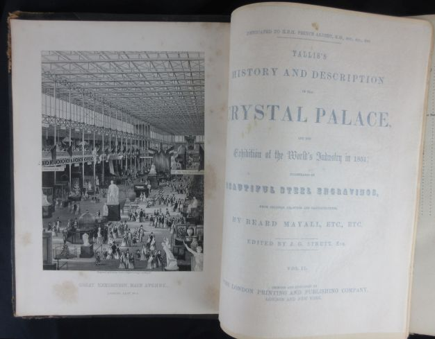 Image for Tallis's History and Description of the Crystal Palace, and the Exhibition of the World's Industry in 1851; Illustrated By Beautiful Steel Engravings, from Original Drawings and Daguerreotypes, Volume II
