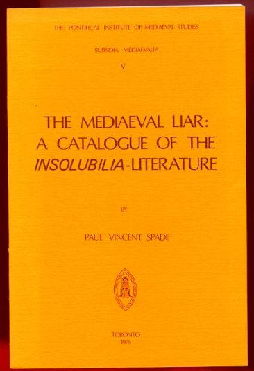 Image for The Mediaeval Liar: A Catalogue of the Insolubilia-Literature