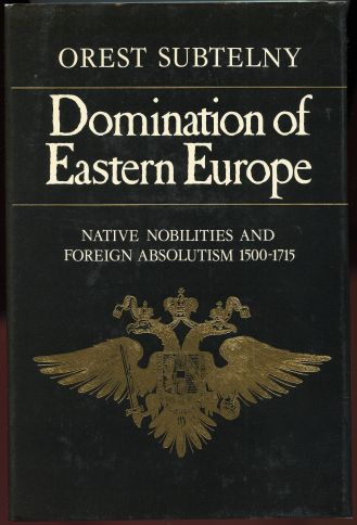 Image for Domination of Eastern Europe : Native Nobilities and Foreign Absolutism, 1500-1715