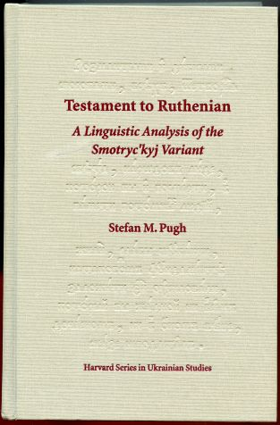 Image for Testament to Ruthenian: A Linguistic Analysis of the Smotryc'Kyj Variant