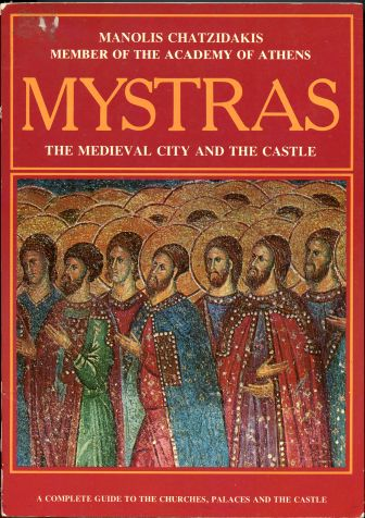 Image for Mystras. The Medieval City and the Castle. A Complete Guide to the Churches, Palaces and the Castle