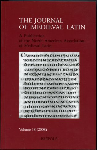 The Journal of Medieval Latin. Volume 18 Proceedings of the Fifth International Congress for Medieval Latin Studies (toronto 2006) fascicle two