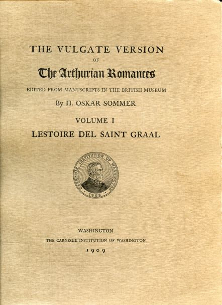 Image for The Vulgate Version of The Arthurian Romances edited from Manuscripts in the British Museum. Volume I. Lestoire del Saint Graal