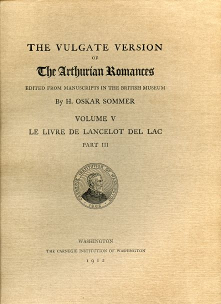 Image for The Vulgate Version of The Arthurian Romances edited from Manuscripts in the British Museum. Volume V. Le Livre de Lancelot del Lac Part  III