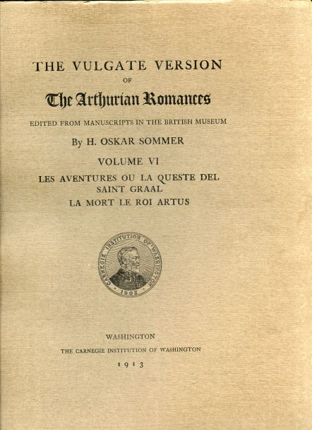 Image for The Vulgate Version of The Arthurian Romances edited from Manuscripts in the British Museum. Volume VI. Les Aventures ou la Queste del Saint Graal, La Mort le Roi Artus