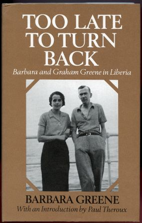 Image for Too Late to Turn Back : Barbara and Graham Greene in Liberia