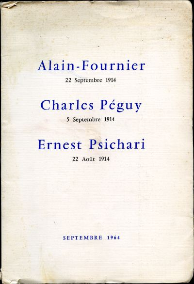 Image for Alain-Fournier 22 September 1914, Charles Peguy 5 Septembre 1914; Ernest Psichari 22 Aout 1914. Septembre 1964