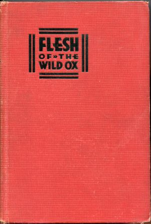 Image for Flesh of the Wild Ox. A Riffian Chronicle of High Valleys and Long Rifles
