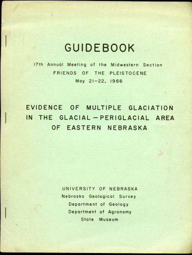 Image for Evidence of multiple glaciation in the glacial-periglacial area of eastern Nebraska : guidebook, 17th annual meeting of the Midwestern Section, Friends of the Pleistocene, May 21-22, 1966