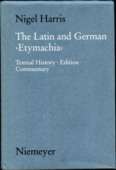 Image for The Latin and German Etymachia: Textual History, Edition, Commentary