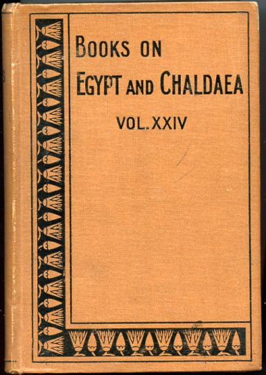 Image for Books on Egypt and Chaldaea. The Book of the Kings of Egypt or the Ka, Nebti,Horus,Suten Bat, and Ra Names of the Pharaohs with Transliterations from Menes,the First Dynastic King of Egypt,tothe Emperor Decius,etc. Vol. II. Dynasties XX-XXX