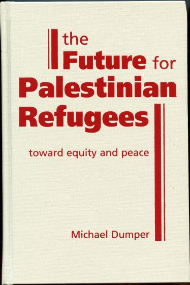 Image for The Future for Palestinian Refugees: Toward Equity and Peace