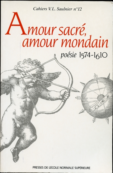 Image for Amour Sacre, Amour Mondain: Poesie, 1574-1610 Hommage a Jacques Bailbe