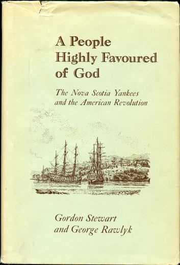 Image for A People Highly Favoured of God. The Nova Scotia Yankees and the American Revolution