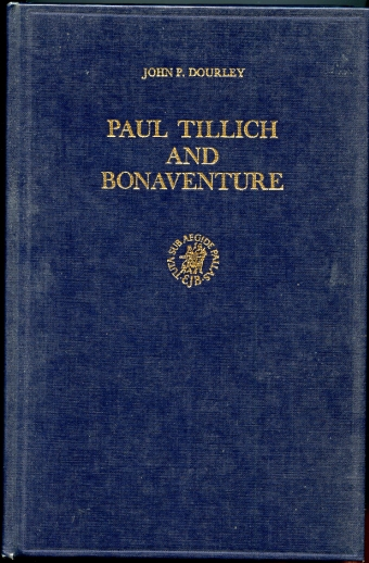 Image for Paul Tillich and Bonaventure. An Evaluation of Tillich's Claim to Stand in the Augustinian-Franciscan Tradition