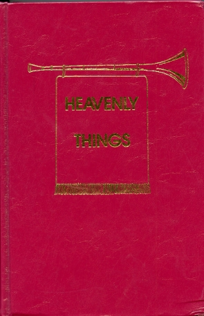 Image for Heavenly Things. Outlines of The Epistle to the Hebrew,The Epistle to the Ephesians;The Judgment of the World and The Holy City Jerusalem in the Book of Revelation