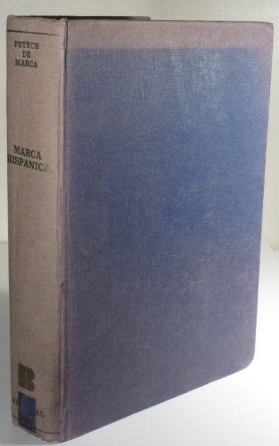 Marca Hispanica. Sive Limes Hispanicus. Hoc Est, Geographica & Historica Descriptio Cataloniae, Ruscinonis, & Circumjacentium Populorum.