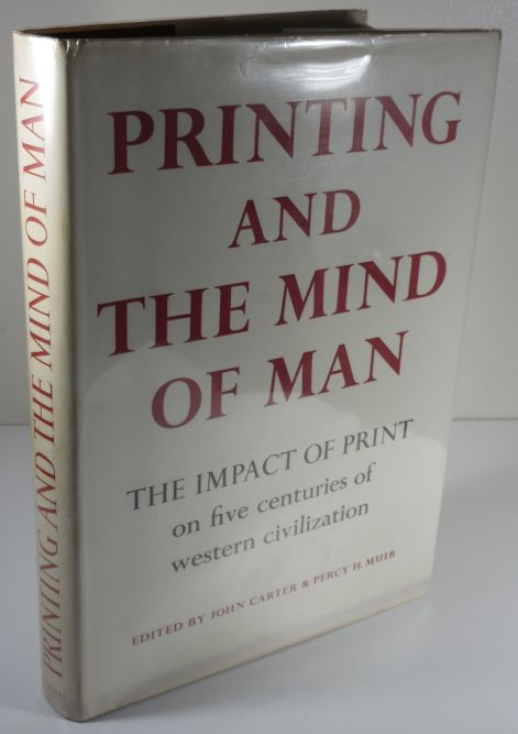 Image for Printing and the Mind of Man A Descriptive Catalogue Illustrating the Impact of Print on the Evolution of Western Civilization During Five Centuries