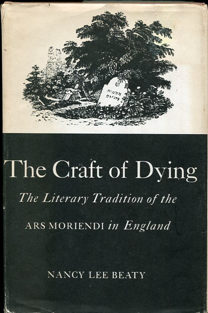 Image for The Craft of Dying;  A Study in the Literary Tradition of the Ars Moriendi in England,