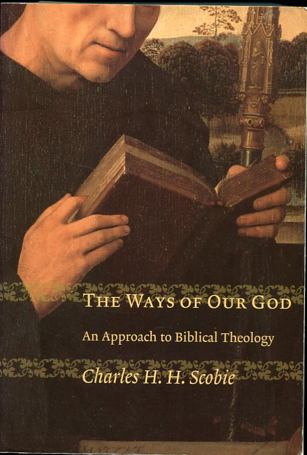 Image for The Ways of Our God An Approach to Biblical Theology