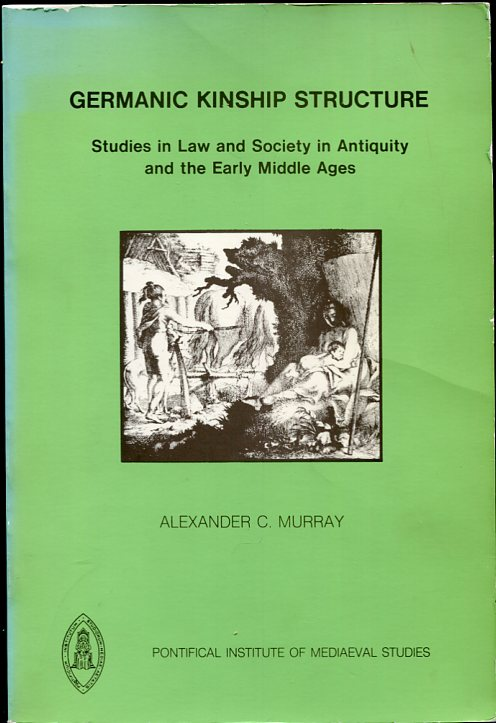 Image for Germanic Kinship Structure Studies in Law and Society in Antiquity and the Early Middle Ages