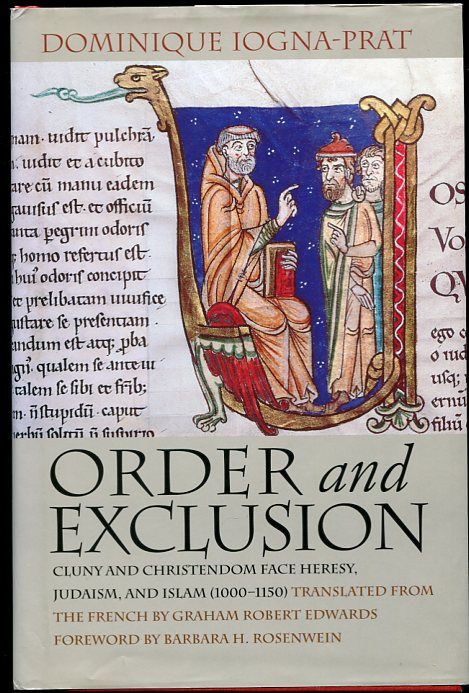 Image for Order and Exclusion Cluny and Christendom Face Heresy, Judaism, and Islam (1000-1150)
