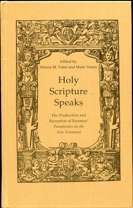 Image for Holy Scripture Speaks The Production and Reception of Erasmus' Paraphrases on the New Testament