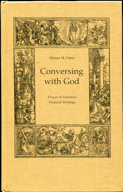 Image for Conversing with God Prayer in Erasmus' Pastoral Writing