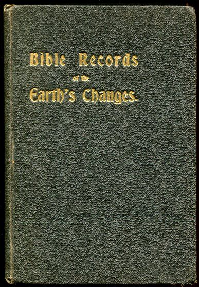 Image for Bible Records of the Earth's Changes.  Second Edition. Corrected and Enlarged. Signed by author