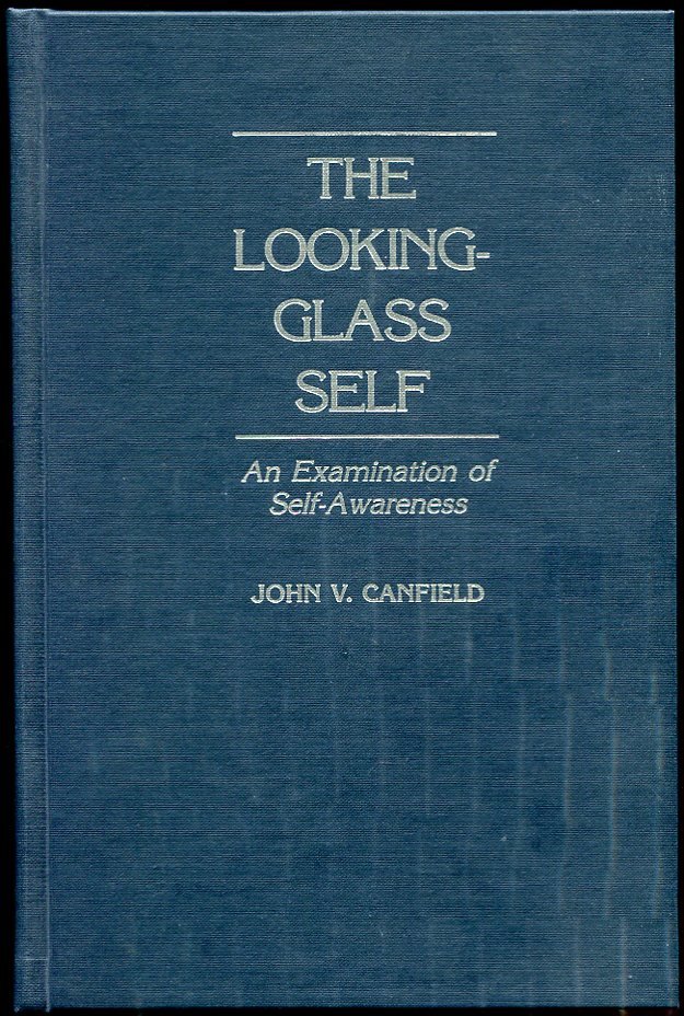 Image for The Looking-Glass Self An Examination of Self-Awareness