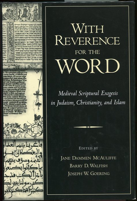 Image for With Reverence for the Word Medieval Scriptural Exegesis in Judaism, Christianity, and Islam