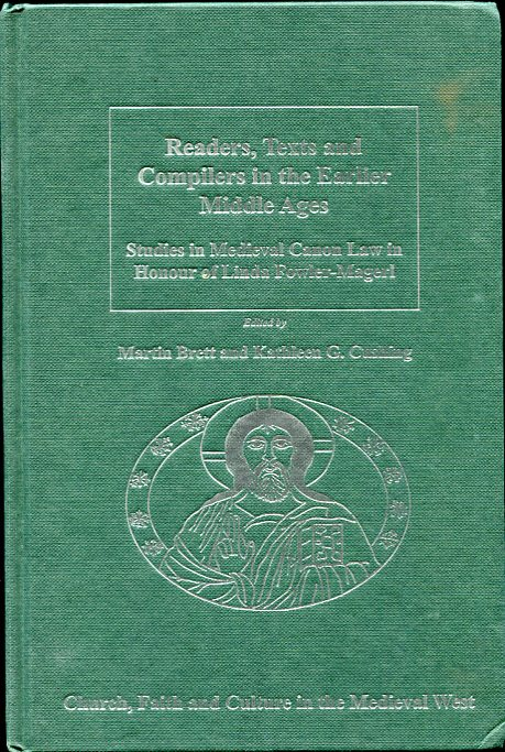 Image for Readers, Texts and Compilers in the Earlier Middle Ages Studies in Medieval Canon Law in Honour of Linda Fowler-Magerl