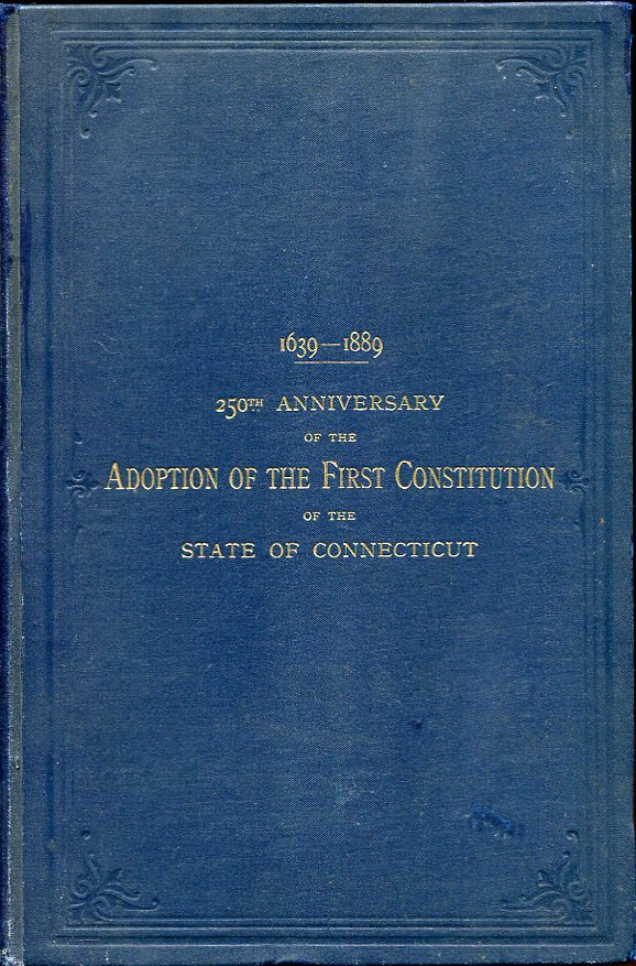 Image for Birthday of the State of Connecticut. Celebration of the Two Hundred and Fiftieth Anniversary of the Adoption of the First Constitution of the State of Connecticut With Interesting Connecticut Ephemera; Trumbull, Gay, Twichell, Stedman, Walker.