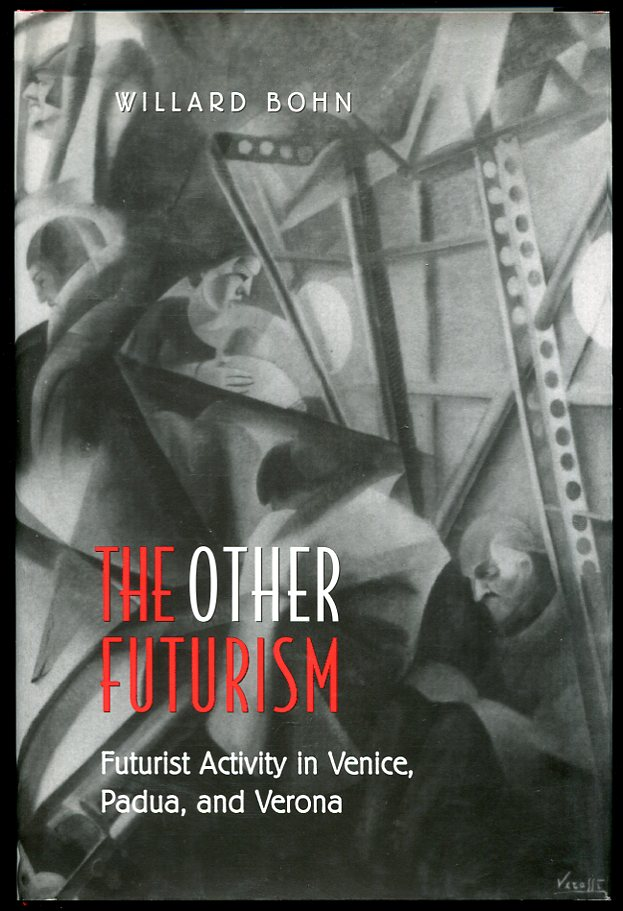 Image for The Other Futurism Futurist Activity in Venice, Padua, and Verona