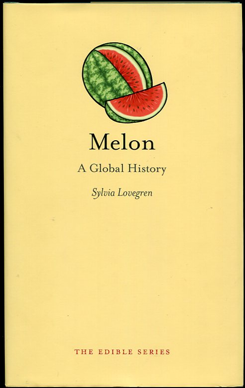 Image for Melon: a Global History Signed And/or Inscribed by the Author on Request