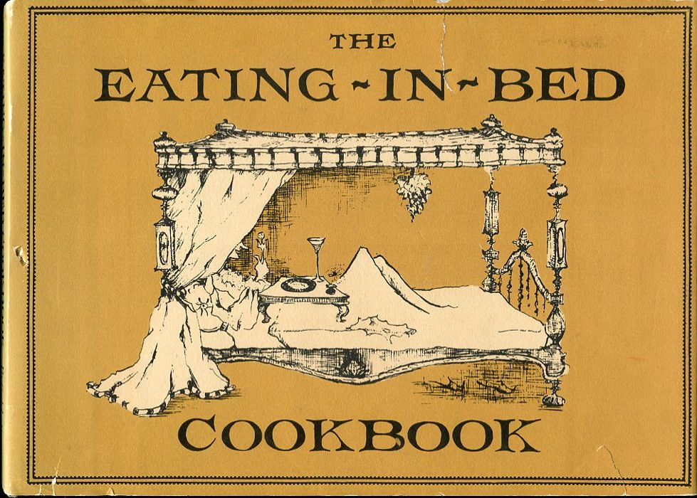 Image for The Eating in Bed Cookbook