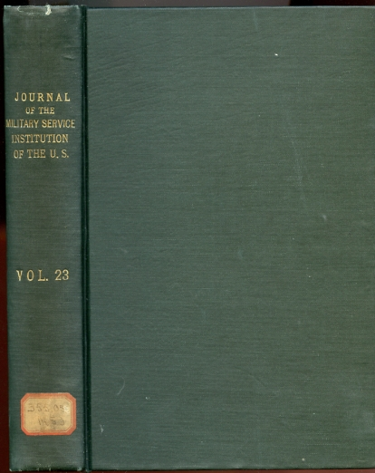 Image for Journal of the Military Service Institution of the United States. Volume Twenty-Three. XXIII