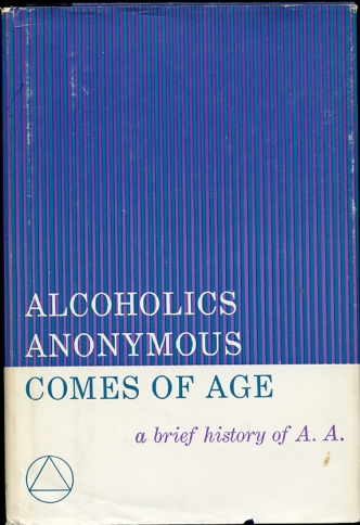 Image for Alcoholics Anonymous Comes of Age  A Brief History of A. A.