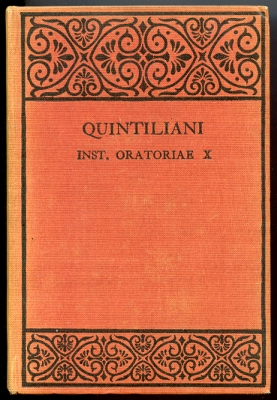 Image for Quintiliani Institutionis Oratoriae Liber X  A Revised Text Edited for the Use of Colleges and Schools. Part I. Introduction and Text