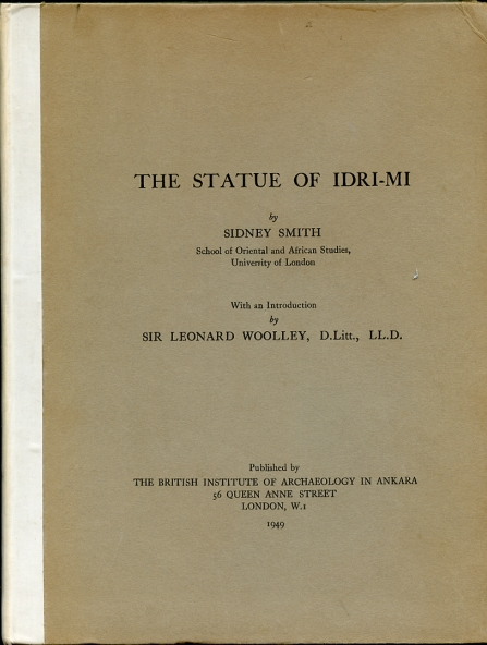 Image for The Statue of Idri-Mi With an Introduction by Sir Leonard Woolley D. Litt. , LL. D.