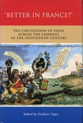 "Image for ""Better In France?""  The Circulation Of Ideas Across The Channel In The Eighteenth Century"