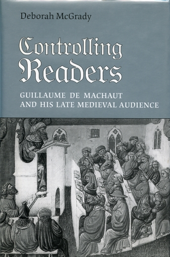 Image for Controlling Readers  Guillaume de Machaut and His Late Medieval Audience