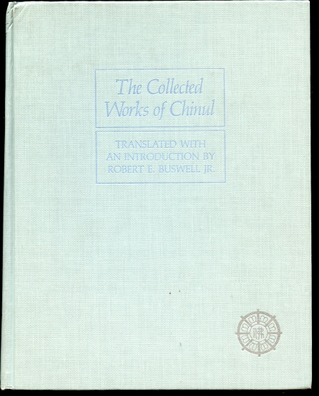 Image for The Collected Works of Chinul the Korean Approach to Zen