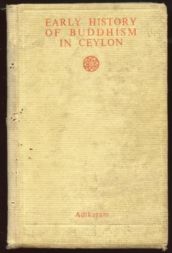 "Image for Early History of Buddhism in Ceylon Or ""State of Buddhism in Ceylon As Revealed by the Pali Commentaries of the 5th Century A. D."""