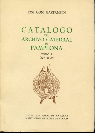 Image for Catalogo Del Archivo Catedral De Pamplona Tomo I (829-1500)