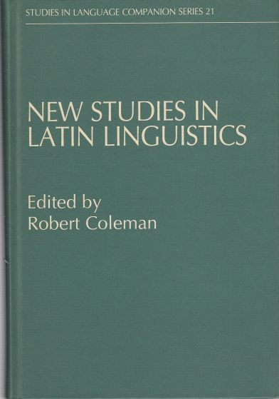 Image for New Studies in Latin Linguistics  Proceedings of the 4th International Colloquium on Latin Linguistics, Cambridge, April 1987