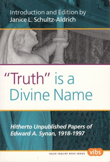 Image for Truth Is a Divine Name  Hitherto Unpublished Papers of Edward A. Synan, 1918-1997.