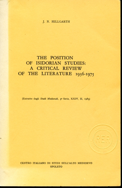 Image for The Position of Isidorian Studies  A Critical Review of the Literature: 1936-1975 [Estratto dagli Studi Medievali, 3a Serie, XXIV, II, 1983]