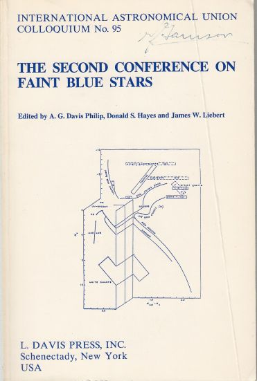 Image for The Second Conference on Faint Blue Stars International Astronomical Union Colloquium No. 95 Held in Tuscon, Arizona, 1 - 5 June, 1987