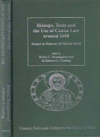 Image for Bishops, Texts and the Use of Canon Law around 1100  Essays in Honour of Martin Brett